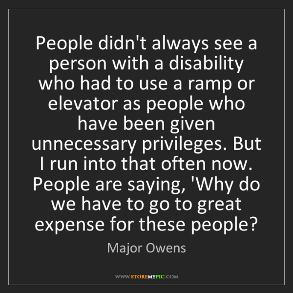 Major Owens: People didn't always see a person with a disability who...
