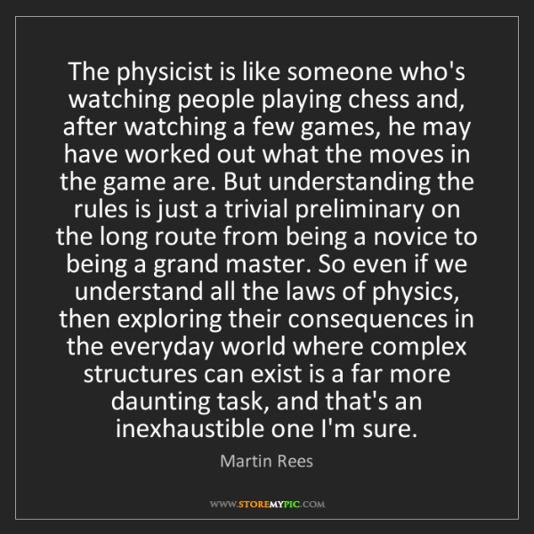 Martin Rees: The physicist is like someone who's watching people playing...