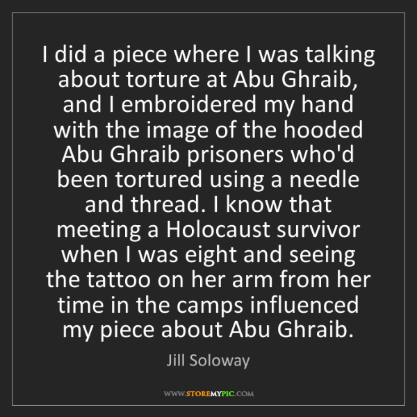 Jill Soloway: I did a piece where I was talking about torture at Abu...