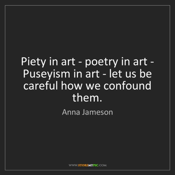 Anna Jameson: Piety in art - poetry in art - Puseyism in art - let...