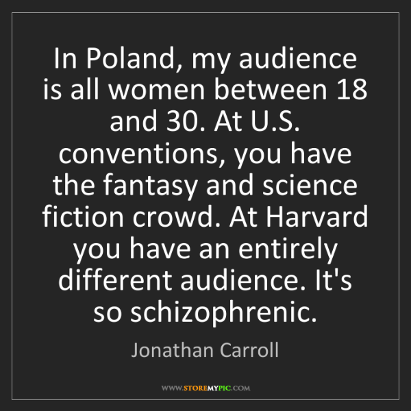 Jonathan Carroll: In Poland, my audience is all women between 18 and 30....
