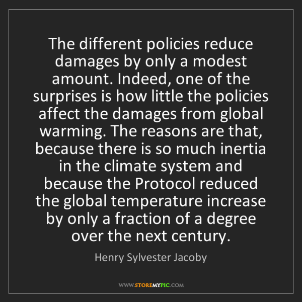 Henry Sylvester Jacoby: The different policies reduce damages by only a modest...