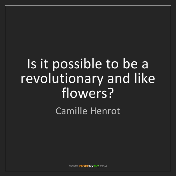 Camille Henrot: Is it possible to be a revolutionary and like flowers?