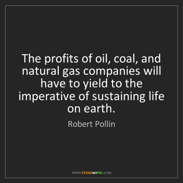 Robert Pollin: The profits of oil, coal, and natural gas companies will...