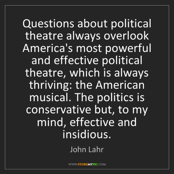 John Lahr: Questions about political theatre always overlook America's...
