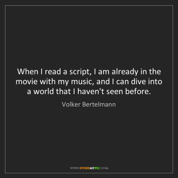 Volker Bertelmann: When I read a script, I am already in the movie with...