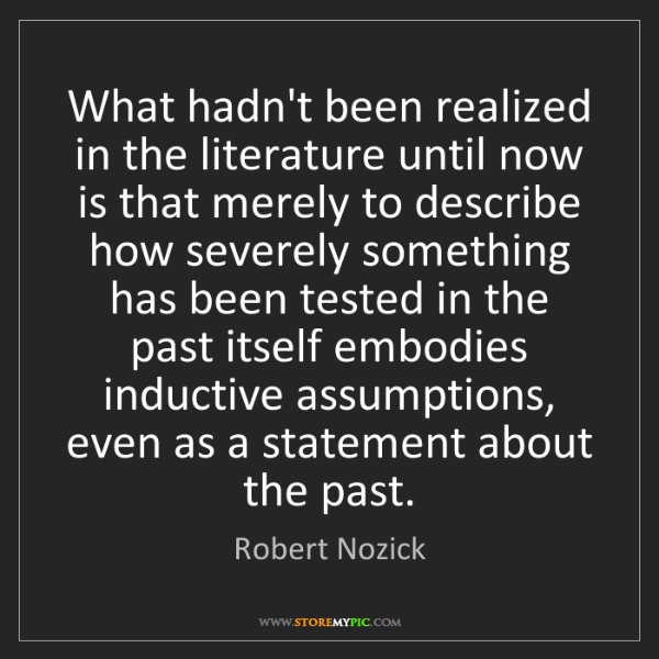 Robert Nozick: What hadn't been realized in the literature until now...