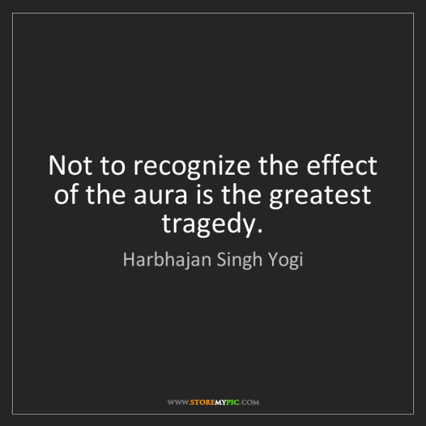 Harbhajan Singh Yogi: Not to recognize the effect of the aura is the greatest...