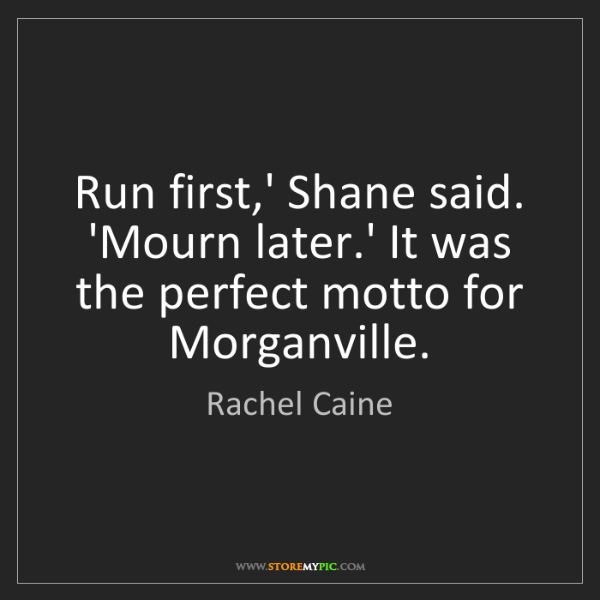 Rachel Caine: Run first,' Shane said. 'Mourn later.' It was the perfect...