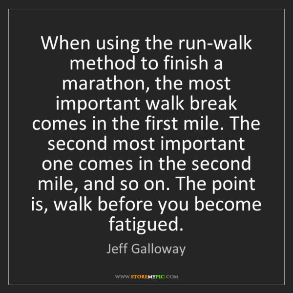 Jeff Galloway: When using the run-walk method to finish a marathon,...