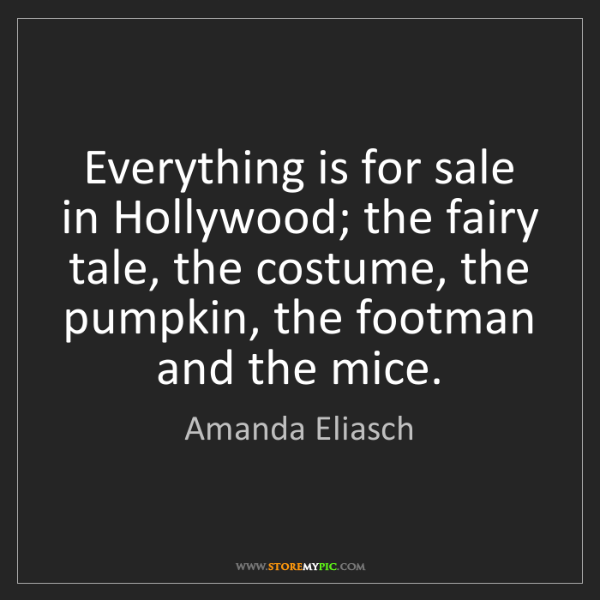 Amanda Eliasch: Everything is for sale in Hollywood; the fairy tale,...