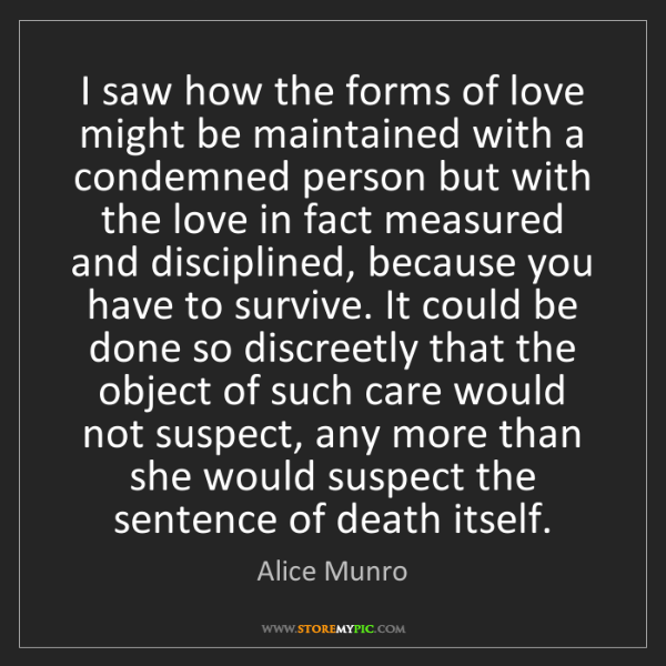 Alice Munro: I saw how the forms of love might be maintained with...