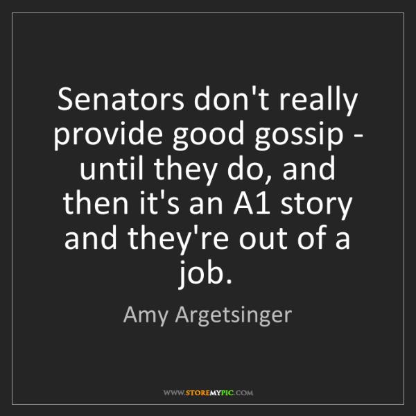 Amy Argetsinger: Senators don't really provide good gossip - until they...