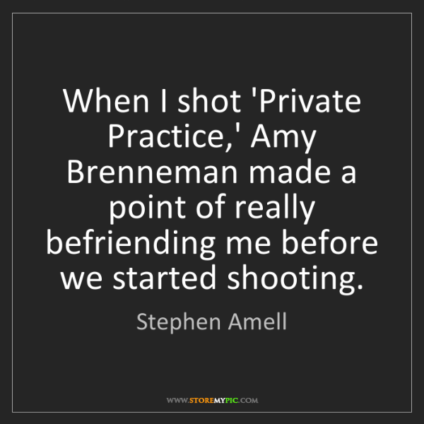 Stephen Amell: When I shot 'Private Practice,' Amy Brenneman made a...