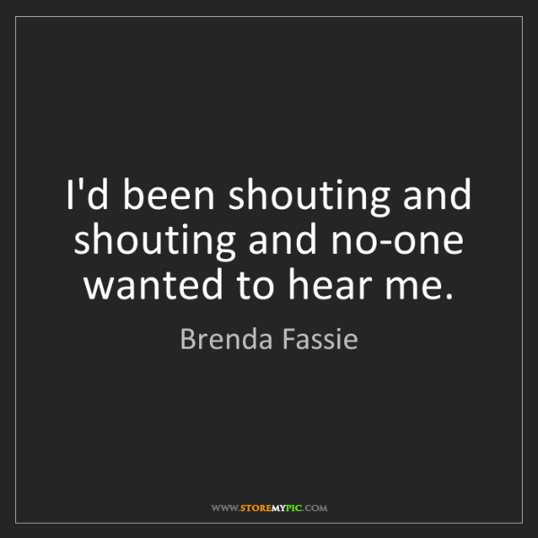 Brenda Fassie: I'd been shouting and shouting and no-one wanted to hear...