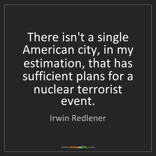 Irwin Redlener: There isn't a single American city, in my estimation,...
