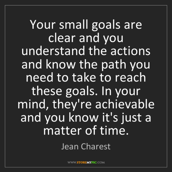 Jean Charest: Your small goals are clear and you understand the actions...