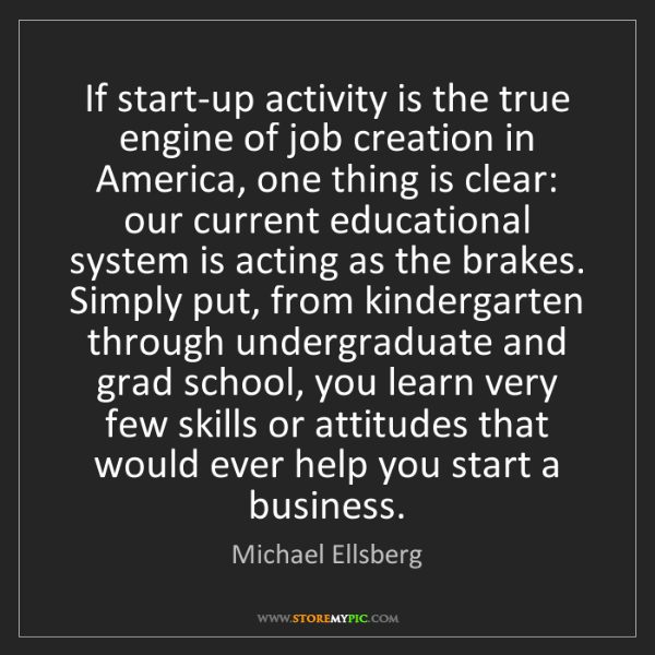 Michael Ellsberg: If start-up activity is the true engine of job creation...