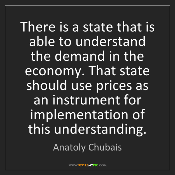 Anatoly Chubais: There is a state that is able to understand the demand...