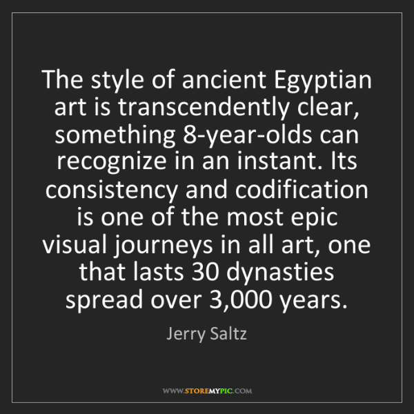 Jerry Saltz: The style of ancient Egyptian art is transcendently clear,...