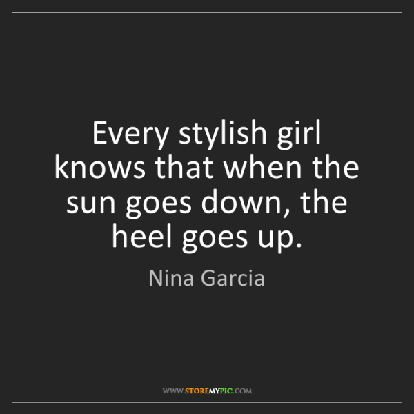 Nina Garcia: Every stylish girl knows that when the sun goes down,...