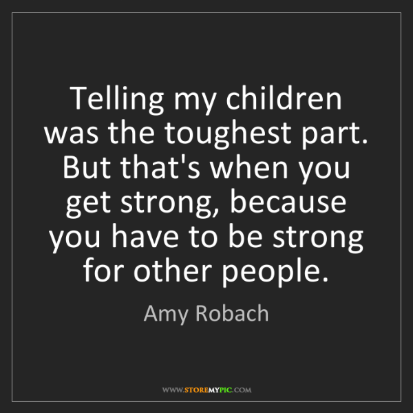 Amy Robach: Telling my children was the toughest part. But that's...