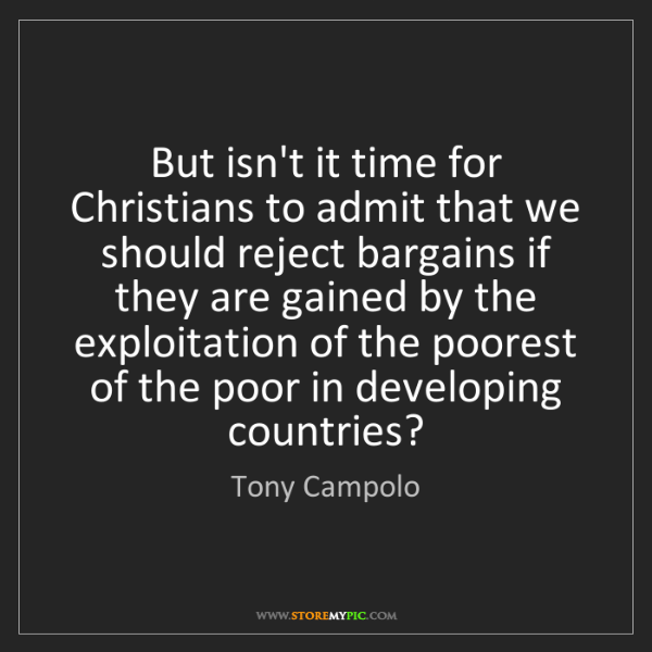 Tony Campolo: But isn't it time for Christians to admit that we should...
