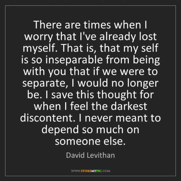 David Levithan: There are times when I worry that I've already lost myself....