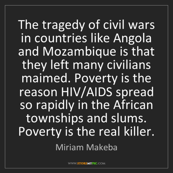 Miriam Makeba: The tragedy of civil wars in countries like Angola and...