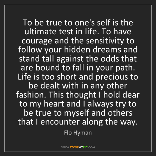 Flo Hyman: To be true to one's self is the ultimate test in life....