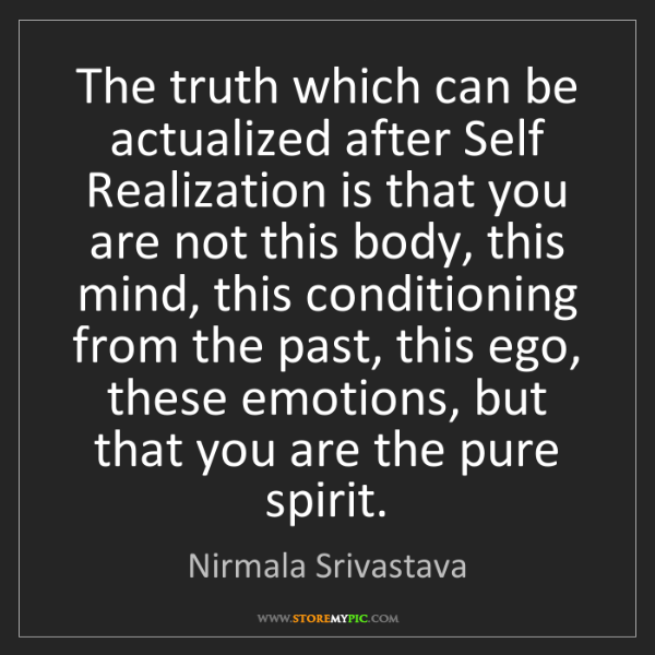 Nirmala Srivastava: The truth which can be actualized after Self Realization...