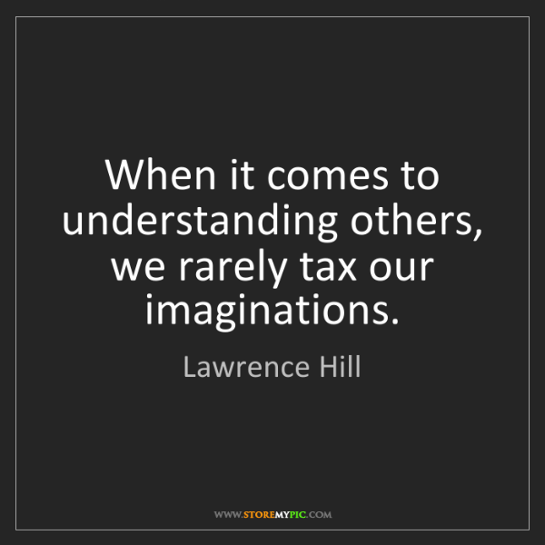 Lawrence Hill: When it comes to understanding others, we rarely tax...