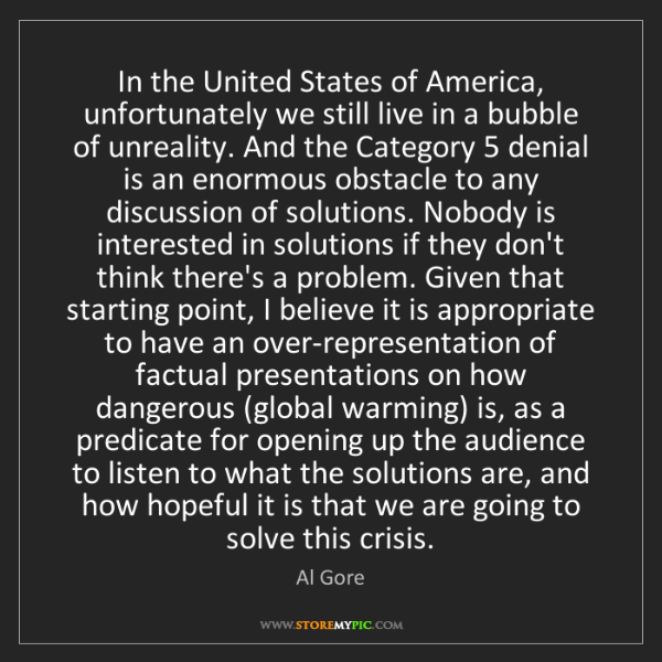Al Gore: In the United States of America, unfortunately we still...