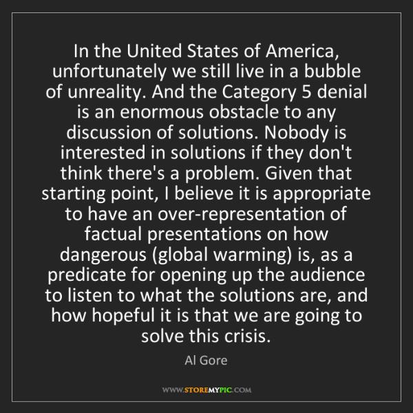 Al Gore: In the United States of America, unfortunately we still...