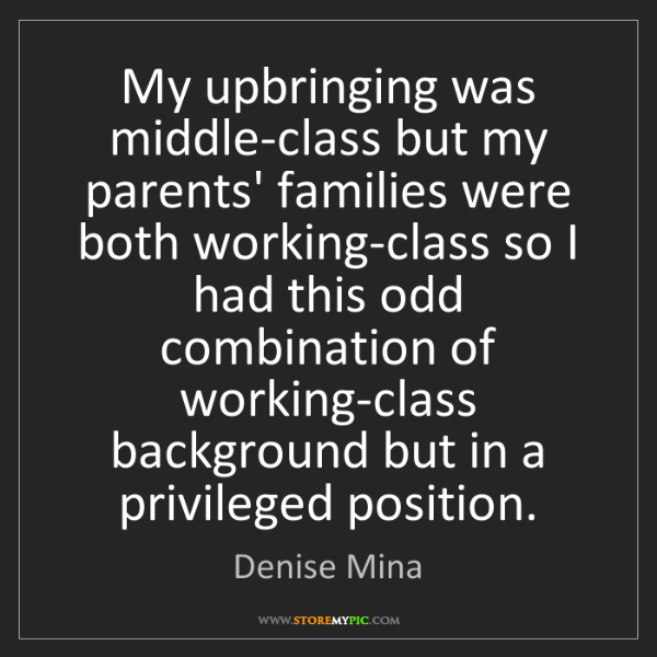 Denise Mina: My upbringing was middle-class but my parents' families...