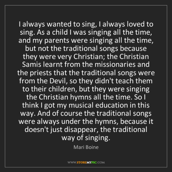 Mari Boine: I always wanted to sing, I always loved to sing. As a...