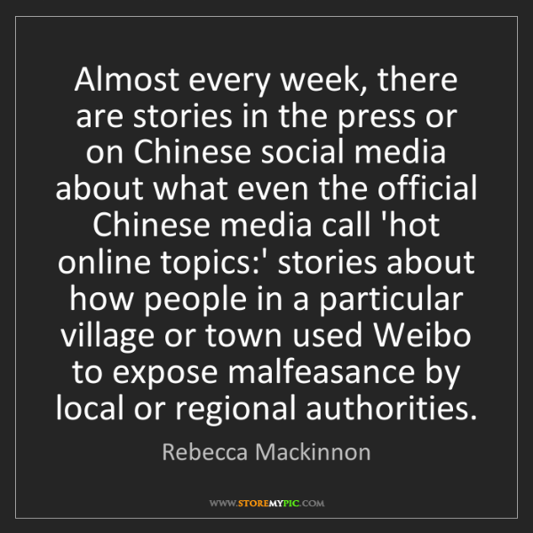 Rebecca Mackinnon: Almost every week, there are stories in the press or...
