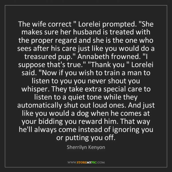 """Sherrilyn Kenyon: The wife correct """" Lorelei prompted. """"She makes sure..."""
