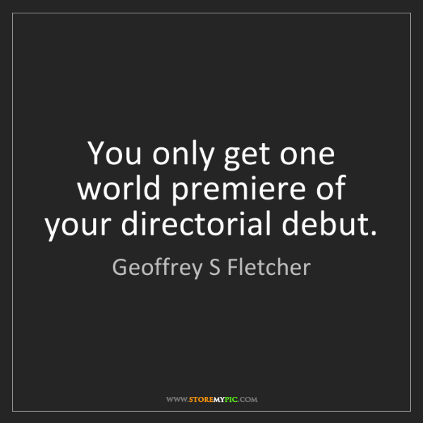 Geoffrey S Fletcher: You only get one world premiere of your directorial debut.