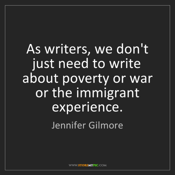 Jennifer Gilmore: As writers, we don't just need to write about poverty...