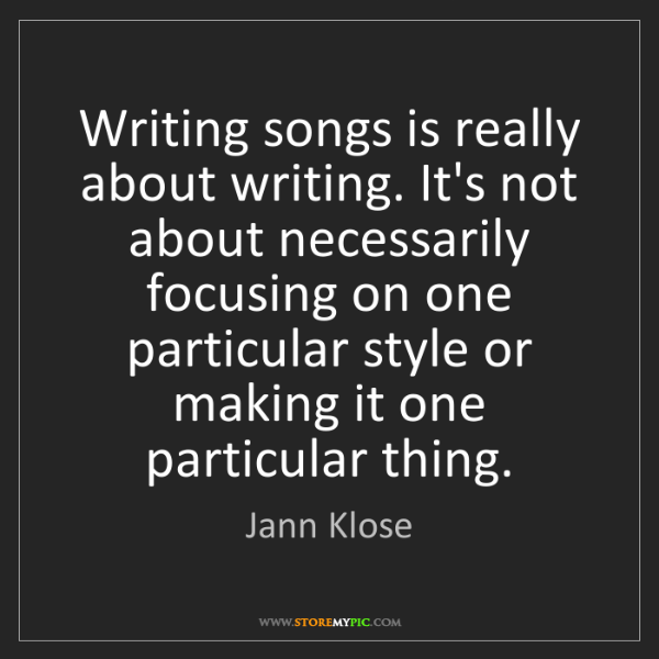 Jann Klose: Writing songs is really about writing. It's not about...