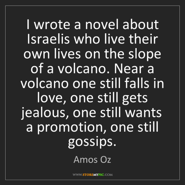 Amos Oz: I wrote a novel about Israelis who live their own lives...