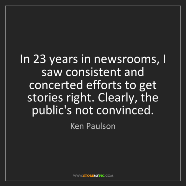 Ken Paulson: In 23 years in newsrooms, I saw consistent and concerted...
