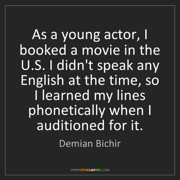 Demian Bichir: As a young actor, I booked a movie in the U.S. I didn't...