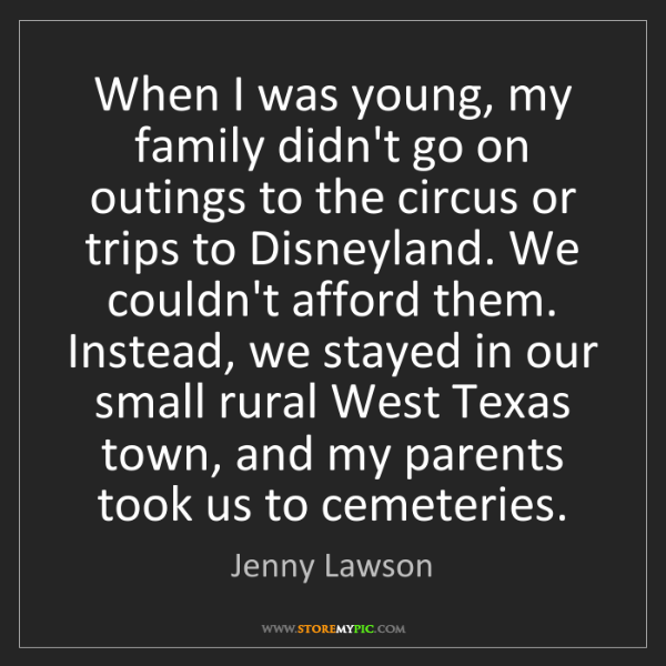 Jenny Lawson: When I was young, my family didn't go on outings to the...