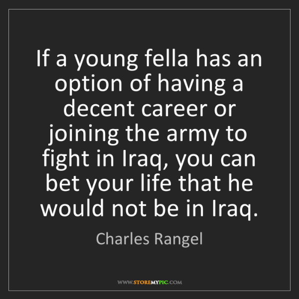 Charles Rangel: If a young fella has an option of having a decent career...