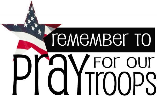 Remember to pray for our troops