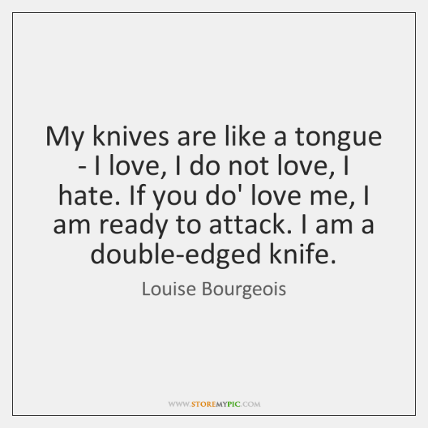 louise bourgeois my knives are like a tongue quote on storemypic e3095