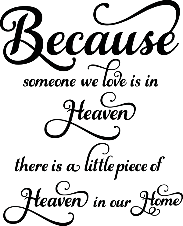 Because someone we love is in heaven design 2