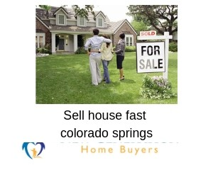 Sell house fast colorado springs